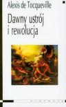 Dawny ustrój i rewolucja - Alexis de Tocqueville