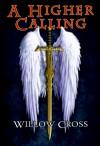 A Higher Calling - Willow Cross