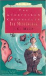 The Goodfellow Chronicles, Book Two: The Messengers - J.C. Mills