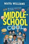Middle-School Cool - Maiya Williams
