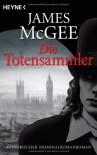 Die Totensammler/ Resurrectionist  - James McGee