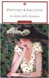 La donna della domenica - Carlo Fruttero;Franco Lucentini