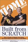 Built from Scratch: How a Couple of Regular Guys Grew The Home Depot from Nothing to $30 Billion - Bernie Marcus, Arthur Blank
