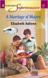A Marriage of Majors - Elizabeth Ashtree