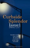 Curbside Splendor Issue 1: Spring 2011 - Victor David Giron, Stephanie Waite Witherspoon, Karolina Faber, Curbside Splendor Publishing
