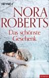Das schönste Geschenk (German Edition) - Nora Roberts
