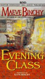 Evening Class (Audio Cassette  ) - Maeve Binchy, Kate Binchy