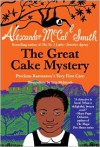 The Great Cake Mystery: Precious Ramotswe's Very First Case: A Number 1 Ladies' Detective Agency Book for Young Readers - Alexander McCall Smith