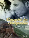 Caught by Surprise - L.D. Madison