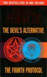 The Devil's Alternative & The Fourth Protocol - Frederick Forsyth