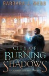 City of Burning Shadows (Apocrypha: The Dying World) (Volume 1) - Barbara J. Webb
