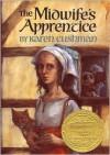 The Midwife's Apprentice - Karen Cushman, Trina Schart Hyman