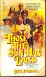 Those the Sun Has Loved - Rose L. Jourdain