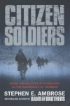 Citizen Soldiers: From the Normandy Beaches to the Surrender of Germany - Stephen E. Ambrose