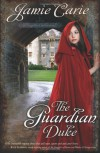 The Guardian Duke - Jamie Carie