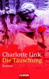 Die Täuschung - Charlotte Link