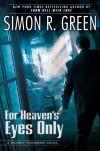 For Heaven's Eyes Only: A Secret Histories Novel - Simon R. Green