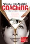 Coaching czyli restauracja osobowości - Maciej Bennewicz