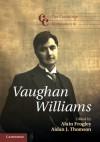 The Cambridge Companion to Vaughan Williams - Alain Frogley, Aidan Thomson