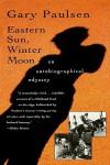 Eastern Sun, Winter Moon: An Autobiographical Odyssey - Gary Paulsen