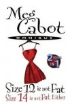 Size 12 is Not Fat, Size 14 is Not Fat Either - Meg Cabot