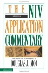 Romans : the NIV application commentary from biblical text ... to contemporary life - Douglas J. Moo, David Weston Baker, Bill T. Arnold