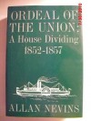 Ordeal of the Union, Vol 2: A House Dividing, 1852-57 - Allan Nevins