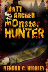Matt Archer: Monster Hunter - Kendra C. Highley