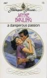 A Dangerous Passion - Jayne Bauling