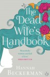 The Dead Wife's Handbook by Beckerman, Hannah (2014) Paperback - Hannah Beckerman