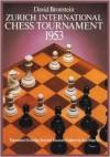 Zurich International Chess Tournament, 1953 - David Bronstein, Jim Marfia
