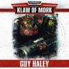 Klaw of Mork - Guy Haley, Ben Allen, Jonathan Keeble, Kris Milnes, Peter Noble, Richard Fox, Lauren Yason