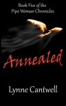 Annealed - Lynne Cantwell