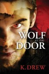 Wolf at the Door - K. Drew
