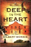 Deep in the Heart - Gilbert Morris