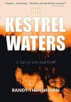 The Kestrel Waters: A Tale of Love and Devil - Randy Thornhorn