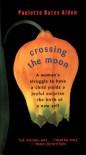 Crossing the Moon - Paulette Alden