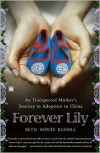 Forever Lily: An Unexpected Mother's Journey to Adoption in China - Beth Nonte Russell