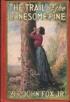 The Trail of the Lonesome Pine - John Jr. Fox, F. C. Yohn