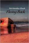 Fleeing Back - Pat Hanahoe-Dosch