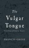 The Vulgar Tongue - Francis Grose