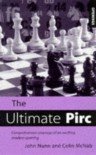 The Ultimate Pirc: Comprehensive Coverage of an Exciting Modern Opening - John Nunn;Colin McNab