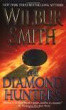 The Diamond Hunters - Wilbur Smith