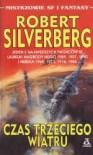 Czas trzeciego wiatru - Robert Silverberg