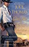 Give Me a Texas Outlaw - Jodi Thomas, Linda L. Broday, Phyliss Miranda, Dewanna Pace