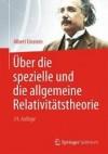 Über die spezielle und die allgemeine Relativitätstheorie - Albert Einstein