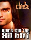 Voice For The Silent - T. A. Chase
