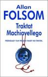 Traktat Machiavellego - Allan Folsom