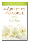(dis)Abilities and the Gospel: A Guide for Parents and Teachers - Lynn Parsons, Danyelle Ferguson