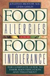 Food Allergies and Food Intolerance: The Complete Guide to Their Identification and Treatment - Jonathan Brostoff, Linda Gamlin